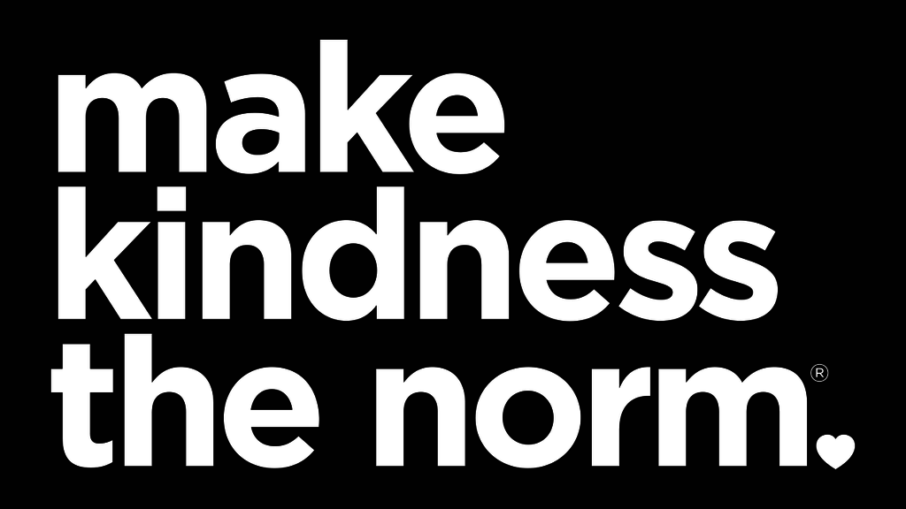 Large make kindness the norm