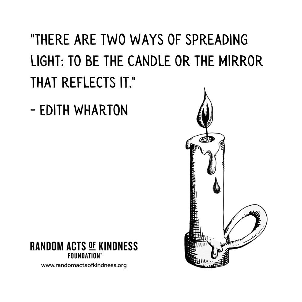 Quotation: There are two ways of spreading light: to be the candle or the mirror that reflects it. Edith Wharton