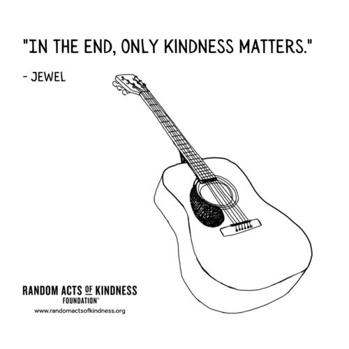 In the end only kindness matters Jewel
