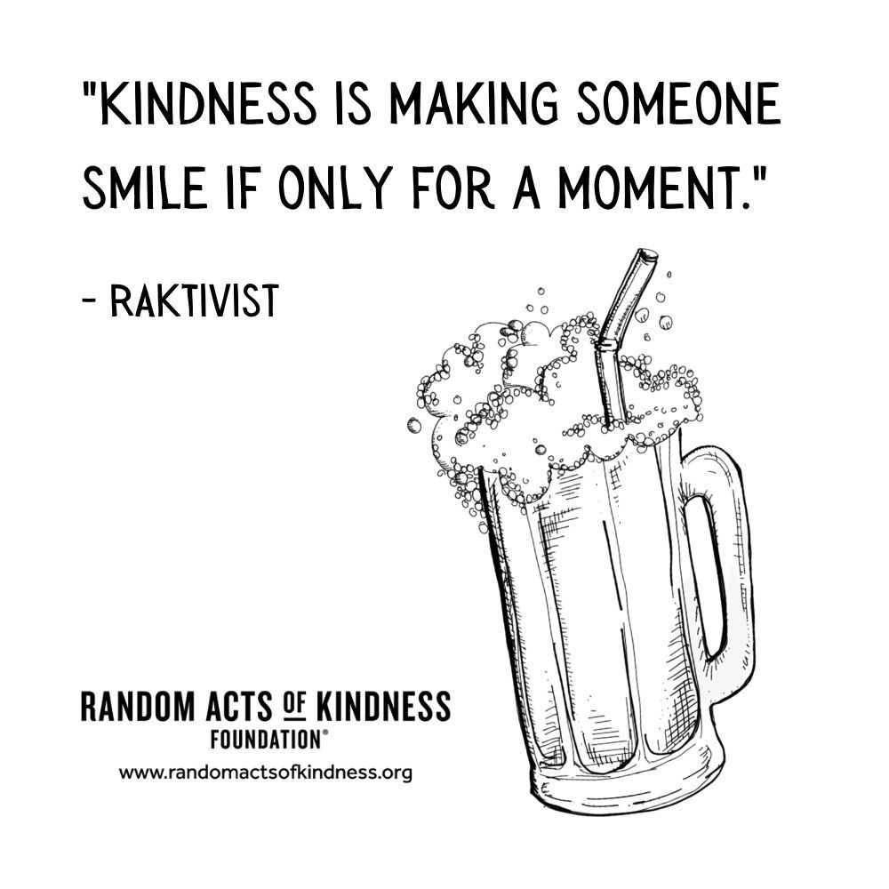 Quotation: Kindness is making someone smile if only for a moment. RAKtivist