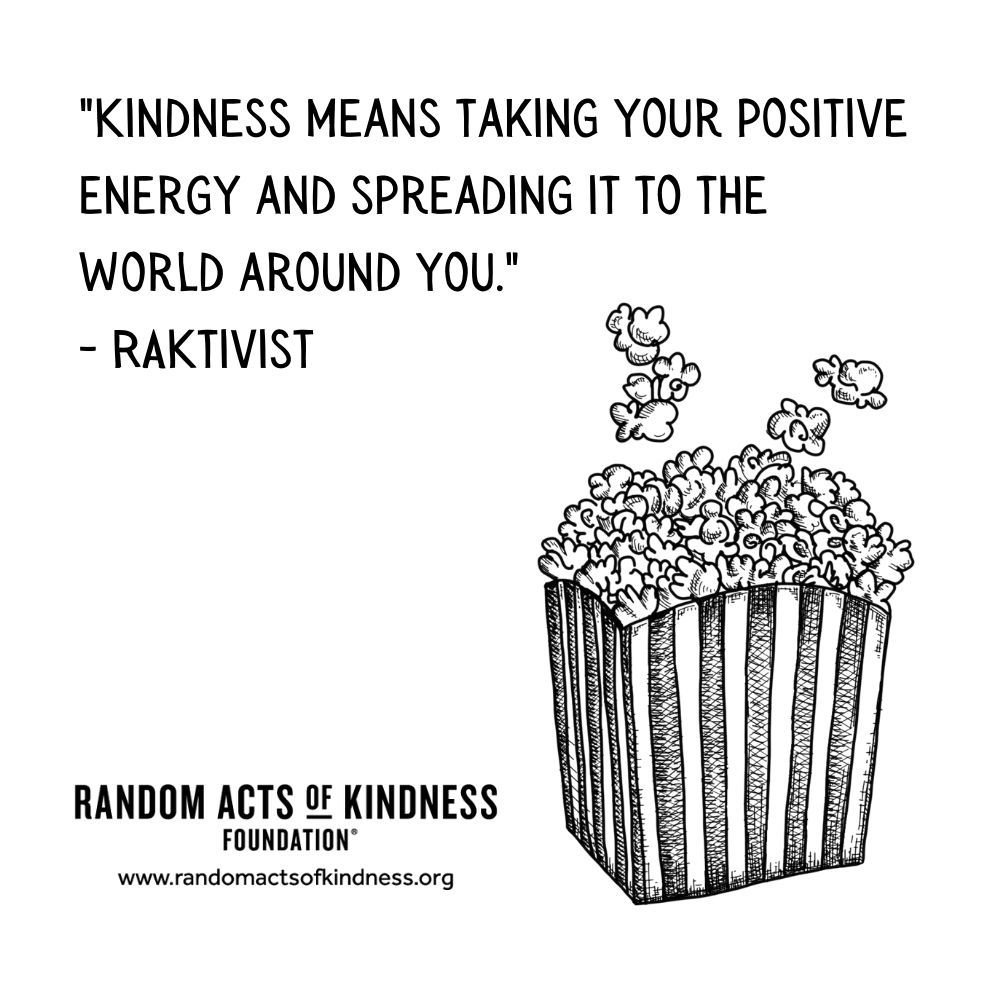 Quotation: Kindness means taking your positive energy and spreading it to the world around you. RAKtivist