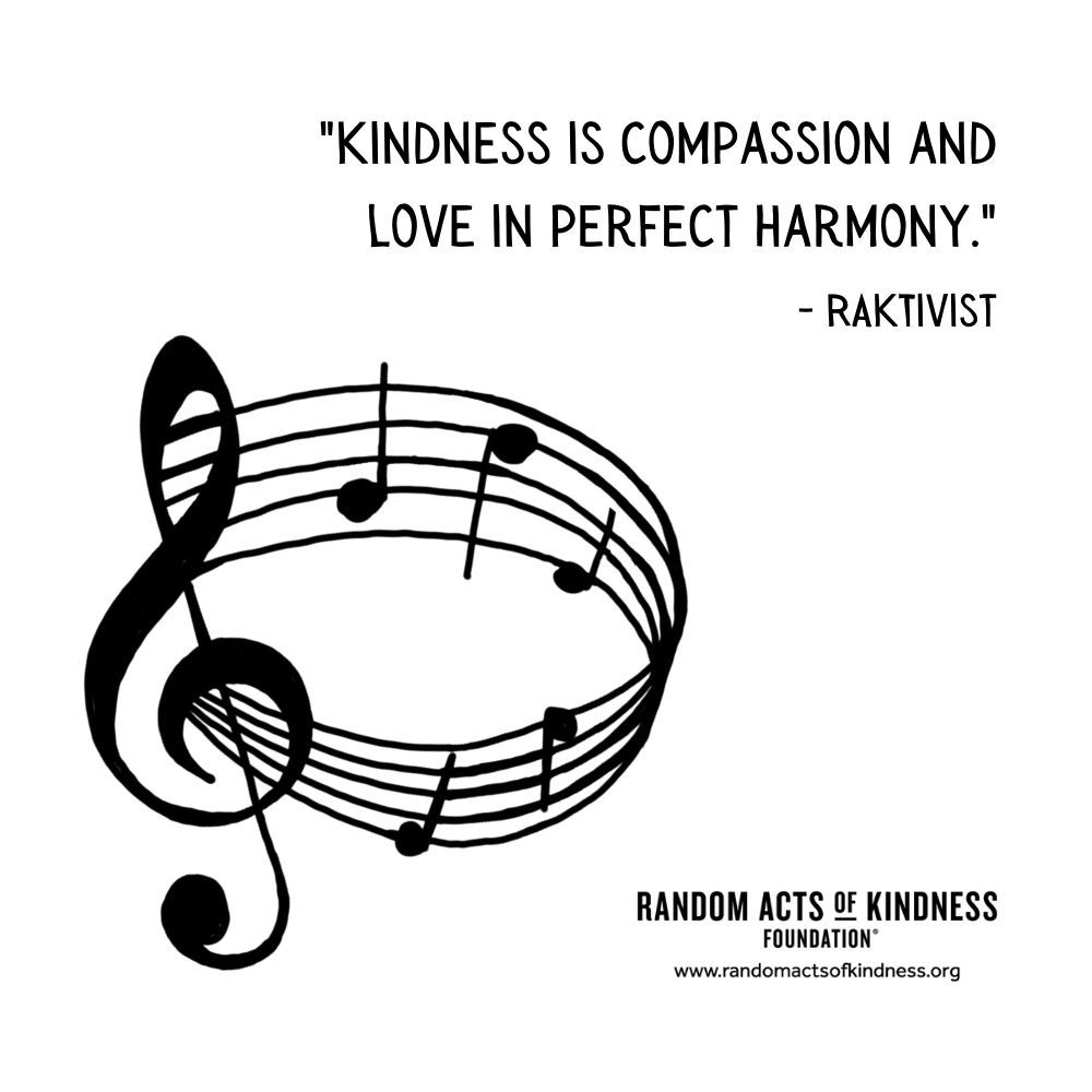 Quotation: Kindness is compassion and love in perfect harmony. RAKtivist