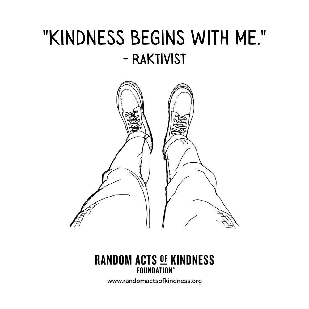 Quotation: Kindness begins with me. RAKtivist