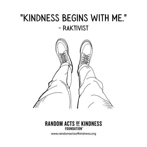 Kindness begins with me. RAKtivist
