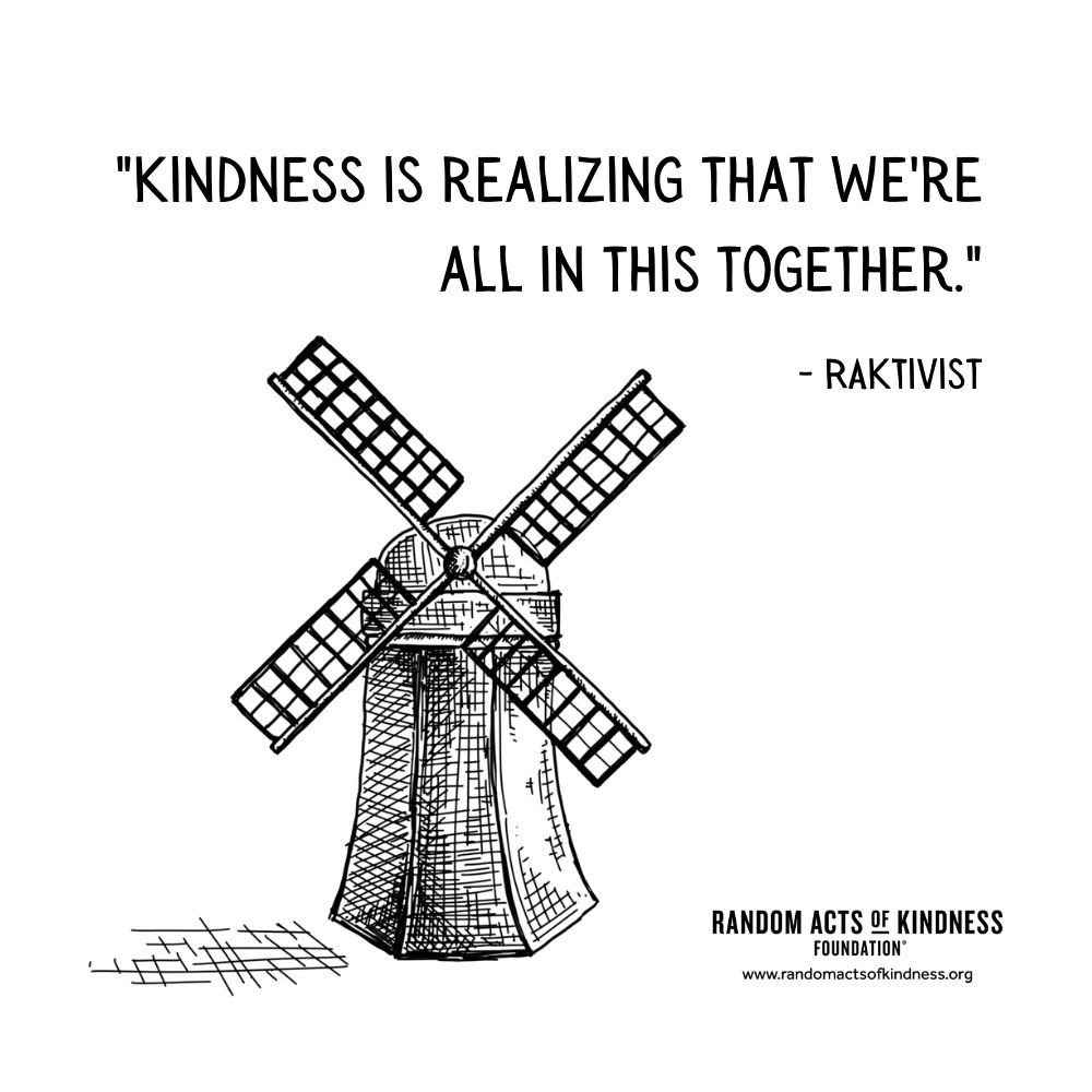 Quotation: Kindness is realizing that we're all in this together. RAKtivist