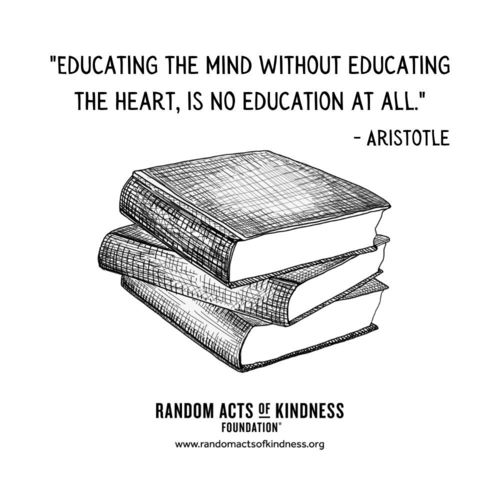 Educating the mind without educating the heart, is no education at all. Unknown