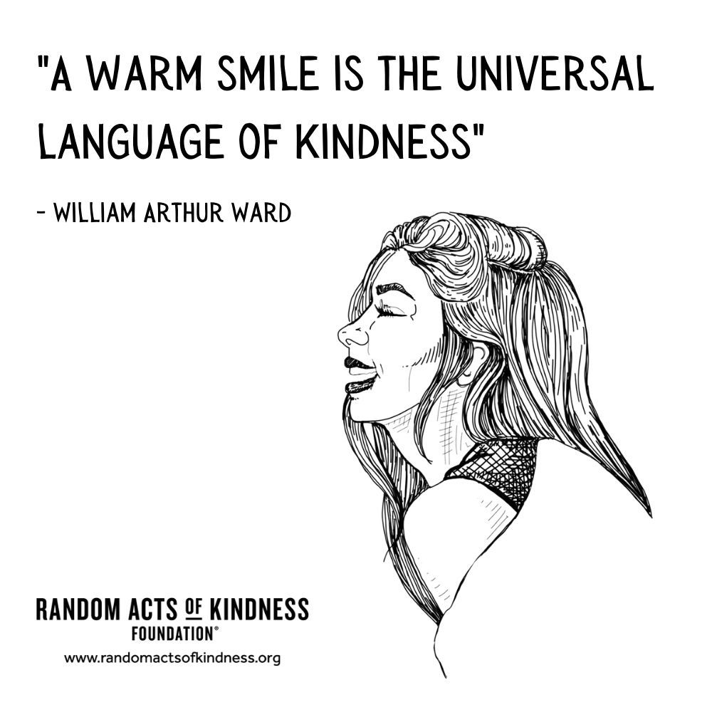 Quotation: A warm smile is the universal language of kindness William Arthur Ward