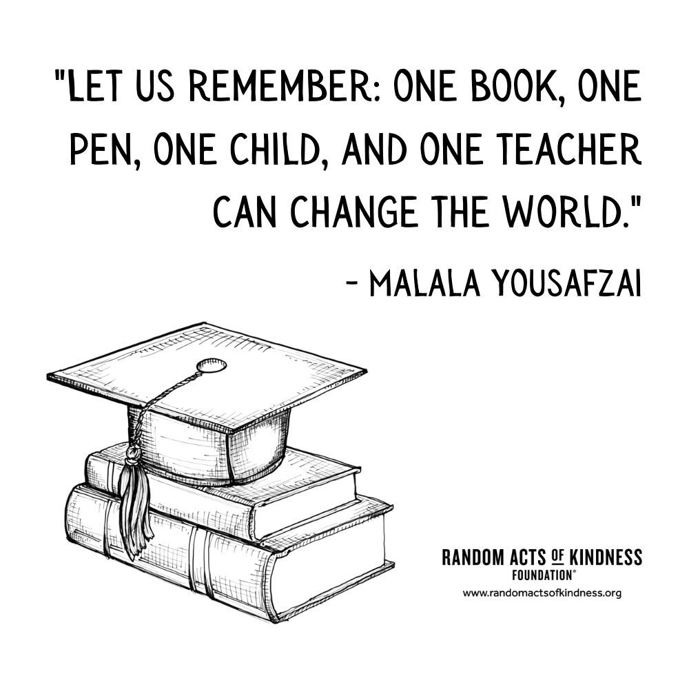 Quotation: Let us remember: one book, one pen, one child, and one teacher can change the world. Malala Yousafzai