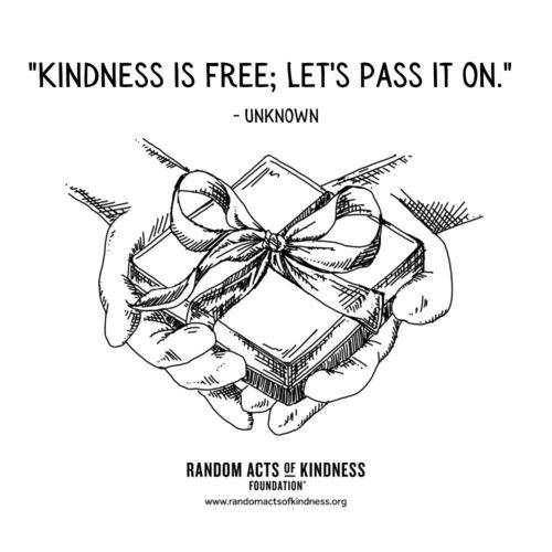 Kindness is free; let's pass it on Unknown