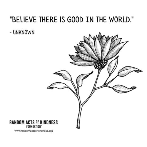 Believe there is good in the world Unknown