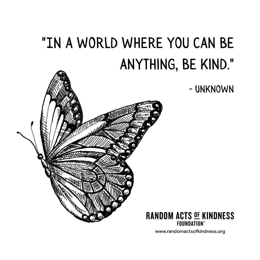 Quotation: In a world where you can be anything, be kind Unknown