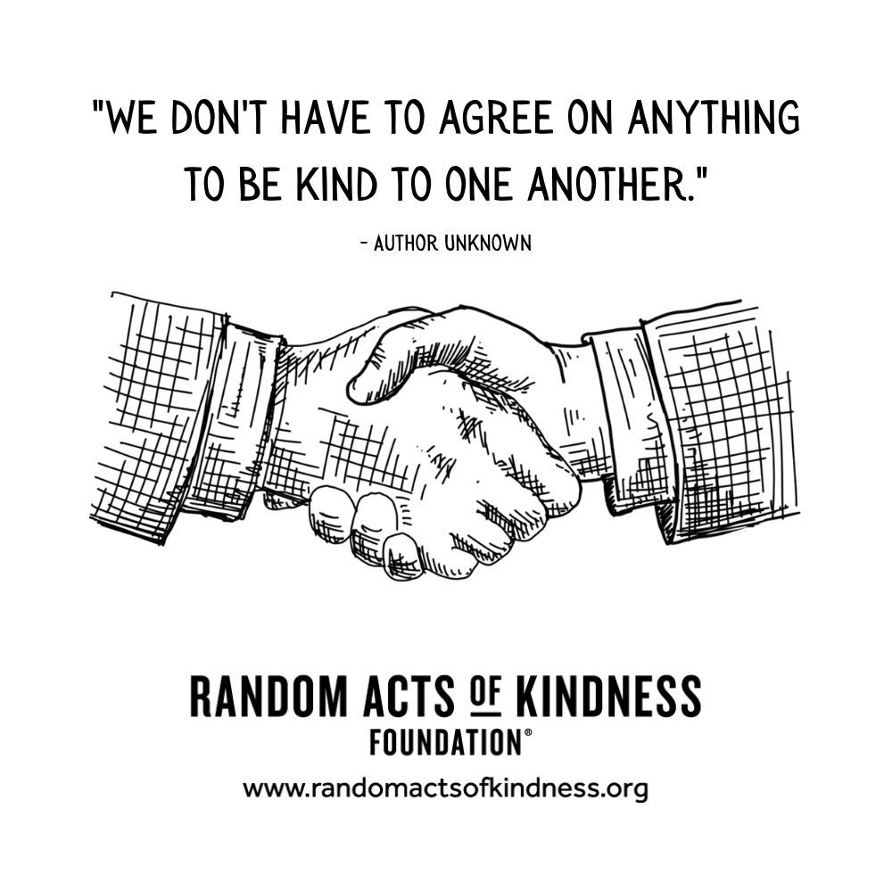 Quotation: We don't have to agree on anything to be kind to one another Unknown
